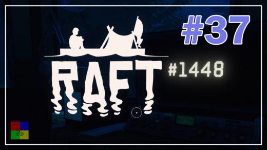 Raft-прохождение-37-Координаты-в-никуда