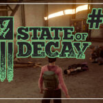State of Decay #27 ♦ ТРАГЕДИЯ ♦