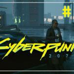 Cyberpunk 2077 прохождение #41 ♦ РАССЛЕДОВАНИЕ ♦